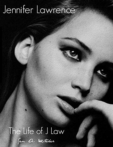 Jennifer Lawrence - The Life of J law (English Edition)
