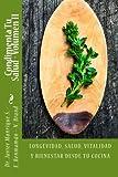 Condimenta Tu Salud   Volumen II: Longevidad, salud, vitalidad y bienestar desde tu cocina.: Volume...