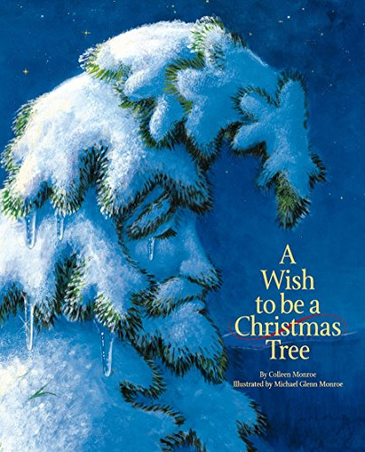 A Wish to Be a Christmas Tree by Colleen Monroe (15-Oct-2005) Board book
