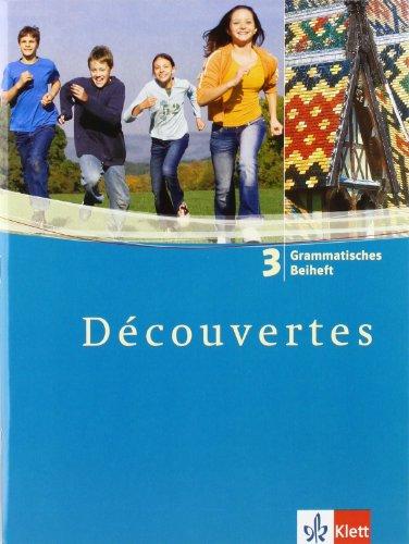 Découvertes 3: Grammatisches Beiheft 3. Lernjahr: Französisch als 2. Fremdsprache oder fortgeführte 1. Fremdsprache. Gymnasium (Découvertes. Ausgabe ab 2004)