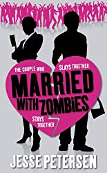 Married with Zombies (Living with the Dead, Book 1)  by Jesse Petersen