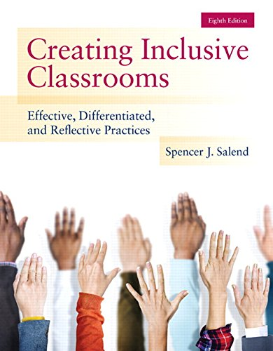 Compare Textbook Prices for Creating Inclusive Classrooms: Effective, Differentiated and Reflective Practices, Enhanced Pearson eText with Loose-Leaf Version -- Access Card Package 8 Edition ISBN 9780133589399 by Salend, Spencer J.