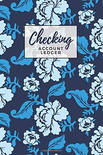 Checking Account Ledger: Blue Floral Print Wallpaper Cover Design / Check Register for Personal Checkbook / 2,400+ Entries / Spending Tracker / Great Gift for Organized Person