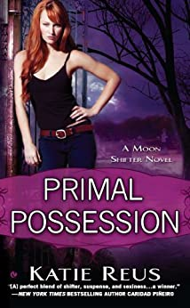Primal Possession (Moon Shifter Series Book 2) by [Katie Reus]