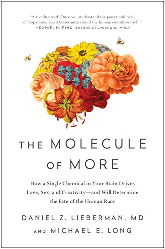Image of The Molecule of More: How a Single Chemical in Your Brain Drives Love, Sex, and Creativity―and Will Determine the Fate of the Human Race