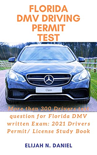 FLORIDA DMV DRIVING PERMIT TEST: More than 300 Drivers test question for Florida...