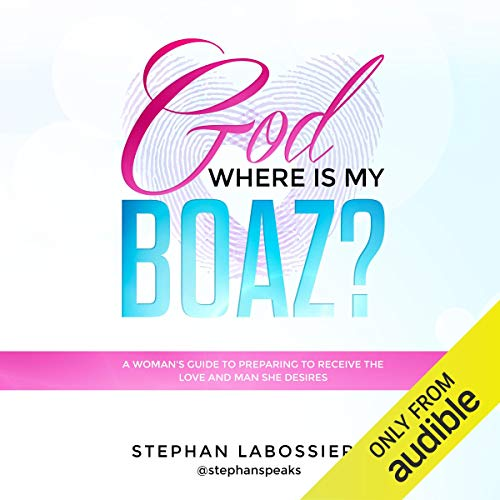 God Where is My Boaz Audiobook By Stephan Labossiere cover art