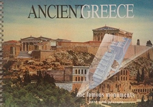 Ancient Greece: The Famous Monuments, Past and Present