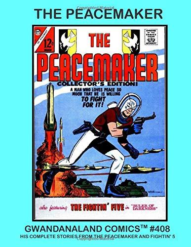 The Peacemaker: Gwandanaland Comics #408 -- His Complete...