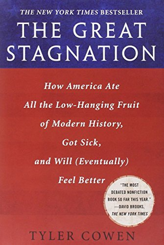 Image of The Great Stagnation: How America Ate All the Low-hanging Fruit of Modern History, Got Sick, and Will (Eventually) Feel Better
