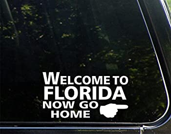 Sign Depot Welcome to Florida Now Go Home 7 Inches
