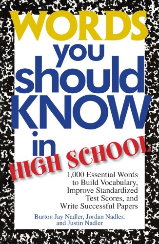 Words You Should Know In High School: 1,000 Essential Words To Build Vocabulary, Improve Standardized Test Scores, And Write Successful Papers