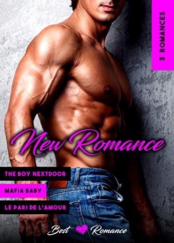 3 NEW ROMANCES (The Boy Nextdoor // Mafia Baby // Le Pari de l'Amour) (French Edition)