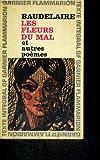 Les fleurs du mal, et autres poemes - Garnier-Flammarion, Collection GF, N°7 - 01/01/1982