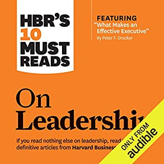 HBR's 10 Must Reads on Leadership                   Written by:                                                                                                                                 Harvard Business Review,                                                                                        Peter Ferdinand Drucker,                                                                                        Daniel Goleman,                   and others                          Narrated by:                                                                                                                                 Dan Triandiflou                      Length: 6 hrs and 18 mins     9 ratings     Overall 4.2