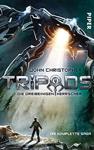 Tripods. Die dreibeinigen Herrscher: Die komplette Saga