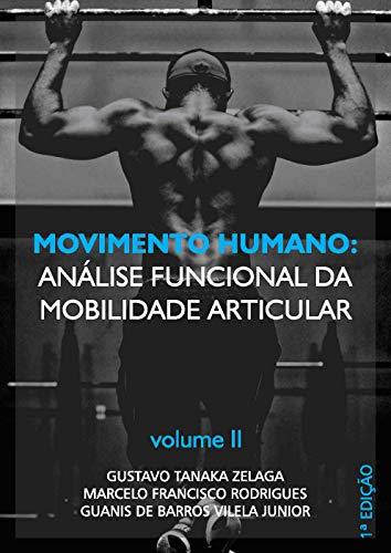 Movimento Humano: análise funcional da mobilidade articular : Volume II (Portuguese Edition)