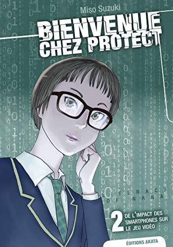 Bienvenue chez Protect - tome 2 De limpact des smartphones sur le jeu vidéo (02)