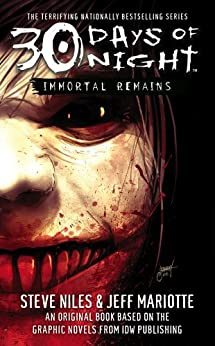 30 Days of Night: Immortal Remains by [Steve Niles, Jeff Mariotte]
