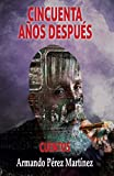 CINCUENTA AÑOS DESPUÉS (Spanish Edition)