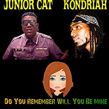 Do You Remember (Will You Be Mine) [feat. Junior Cat]