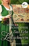 Das Erbe der Lebküchnerin: Die Lebkuchen-Saga - Zweiter Roman (Lebkuchen-Reihe 2)
