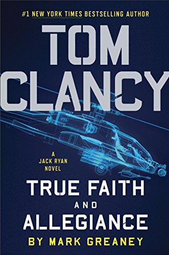 Tom Clancy True Faith and Allegiance (A Jack Ryan Novel Book 16)