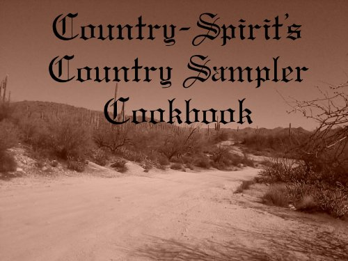 Country-Spirit's Country Sampler Cookbook (English Edition)
