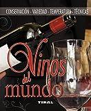 Vinos Del Mundo (Conservacion, Variedad, Temperatura, Tecnicas) (Enciclopedia Universal)