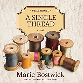 A Single Thread     The Cobbled Court Series, Book 1              By:                                                                                                                                 Marie Bostwick                               Narrated by:                                                                                                                                 Pam Ward,                                                                                        Lorna Raver                      Length: 12 hrs and 1 min     1,415 ratings     Overall 4.2
