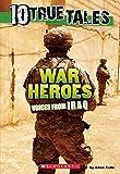 10 True Tales: War Heroes From Iraq