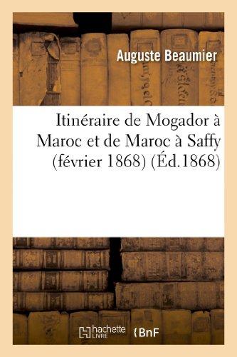 Itinéraire de Mogador à Maroc et de Maroc à Saffy (février 1868)