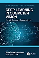 Deep Learning in Computer Vision: Principles and Applications (Digital Imaging and Computer Vision)