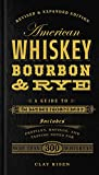 American Whiskey, Bourbon & Rye: A Guide to the Nation's Favorite Spirit Hardcover – October 27, 2015 by Clay Risen (Author)