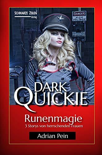 Runenmagie: 3 Storys von herrschenden Frauen (Dark Quickie 14)