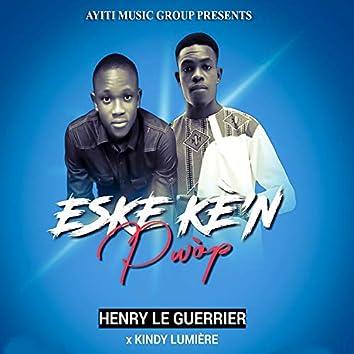 Eske Ke'n Pwop (feat. Kindji Lumiere)