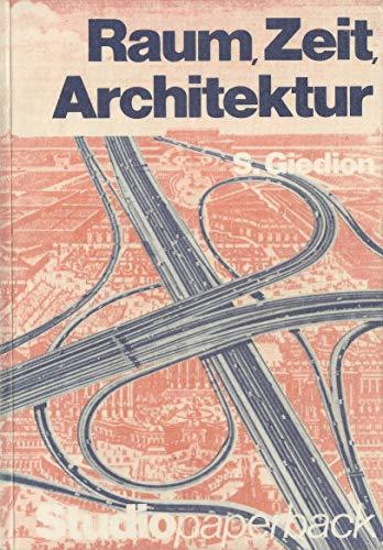 Raum, Zeit, Architektur. Die Entstehung einer neuen Tradition