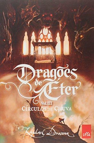 Círculos de Chuva - Coleção Dragões de Éter. Volume 3