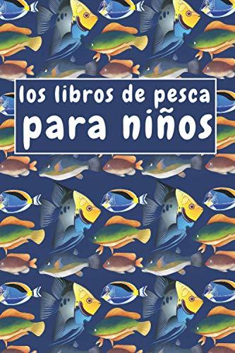 los libros de pesca para niños: cuaderno de pesca para niños, regalos de diario, 102 páginas