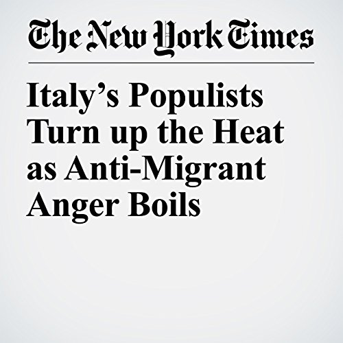 Italy's Populists Turn up the Heat as Anti-Migrant Anger Boils copertina