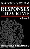 Responses to Crime: Penal Policy in the Making