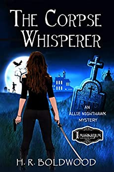 The Corpse Whisperer (An Allie Nighthawk Mystery Book 2) by [H.R. Boldwood]