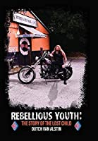 Rebellious Youth: The Story of the Lost Child
