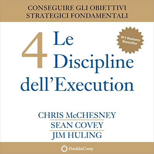 Page de couverture de Le 4 Discipline dell'Execution [The 4 Disciplines of Execution]