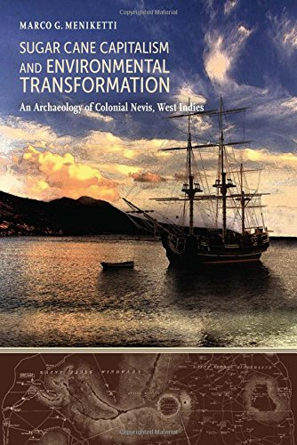 Compare Textbook Prices for Sugar Cane Capitalism and Environmental Transformation: An Archaeology of Colonial Nevis, West Indies Caribbean Archaeology and Ethnohistory First Edition ISBN 9780817318918 by Meniketti, Marco G.