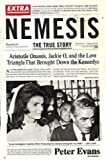 Nemesis - The True Story of Aristotle Onassis, Jackie O, and the Love Triangle That Brought Down the Kennedys
