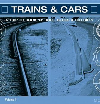 Trains & Cars - A Trip to Rock 'n' Roll Vol. 1