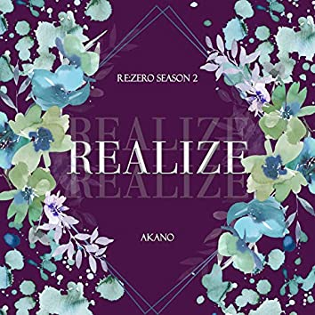 """Realize (From """"Re:ZERO -Starting Life in Another World- Season 2"""")"""