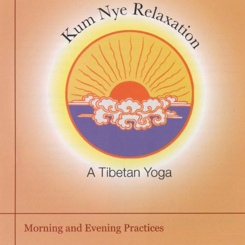 Kum Nye Relaxation: Morning and Evening Practices audiobook cover art