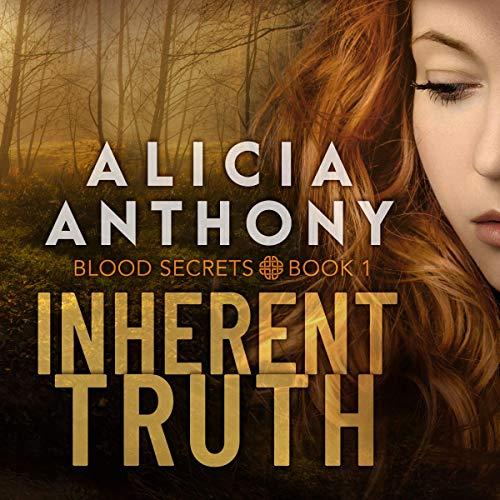 Inherent Truth: Blood Secrets, Book 1